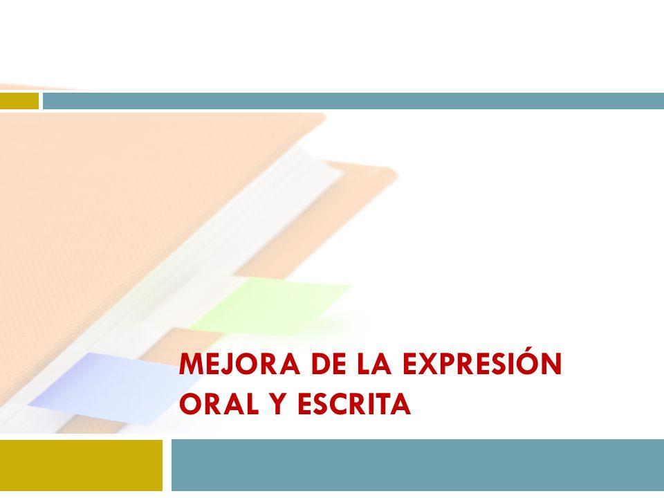 MEJORA DE LA EXPRESIÓN ORAL Y ESCRITA