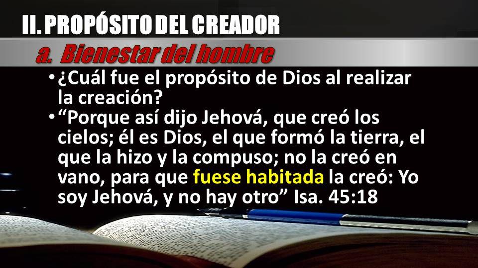 ¿Cuál fue el propósito de Dios al realizar la creación? Porque así dijo Jehová, que creó los cielos; él es Dios, el que formó la tierra, el que la hiz