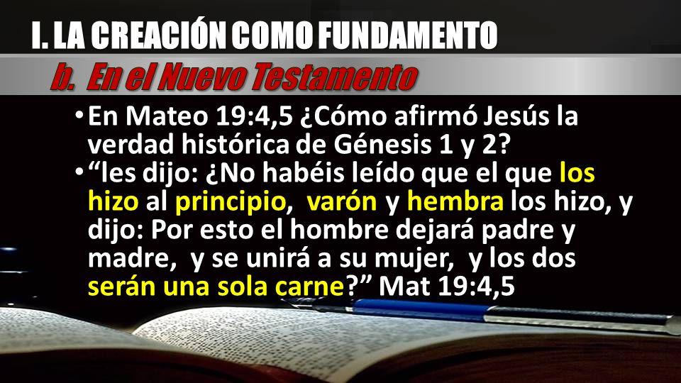 En Mateo 19:4,5 ¿Cómo afirmó Jesús la verdad histórica de Génesis 1 y 2? En Mateo 19:4,5 ¿Cómo afirmó Jesús la verdad histórica de Génesis 1 y 2? les