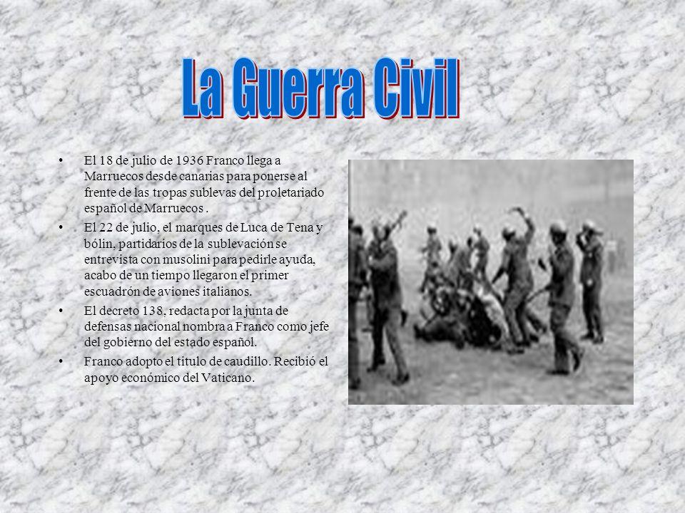 El 18 de julio de 1936 Franco llega a Marruecos desde canarias para ponerse al frente de las tropas sublevas del proletariado español de Marruecos. El