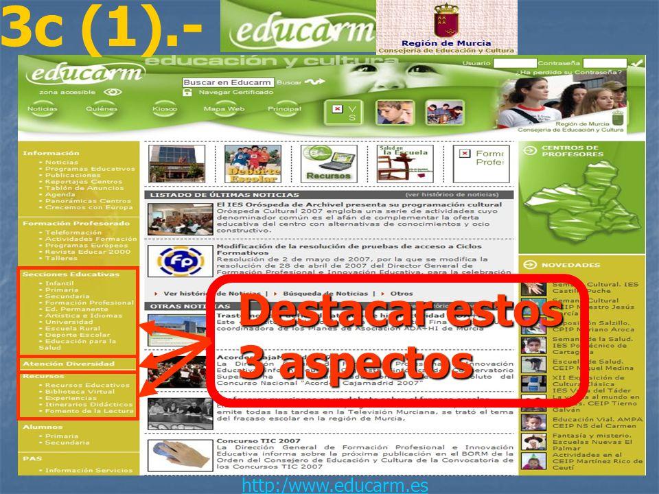 3c (1).- Destacar estos 3 aspectos http:/www.educarm.es
