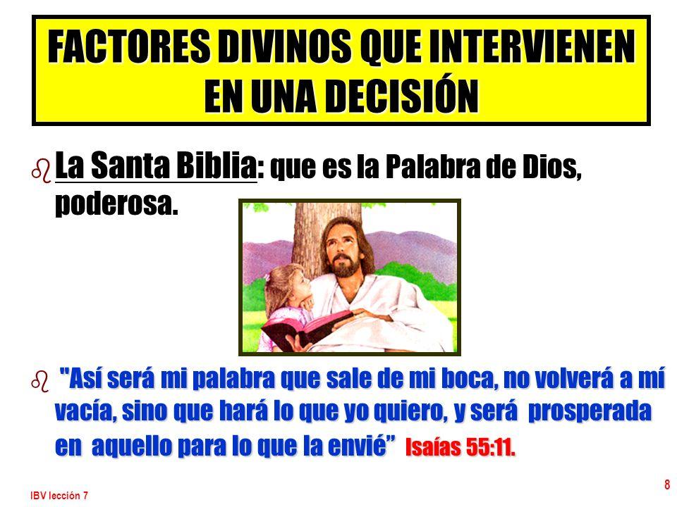 IBV lección 7 9 b b La oración: b Y ésta es la confianza que tenemos en él, que si pedimos alguna cosa conforme a su voluntad, él nos oye.