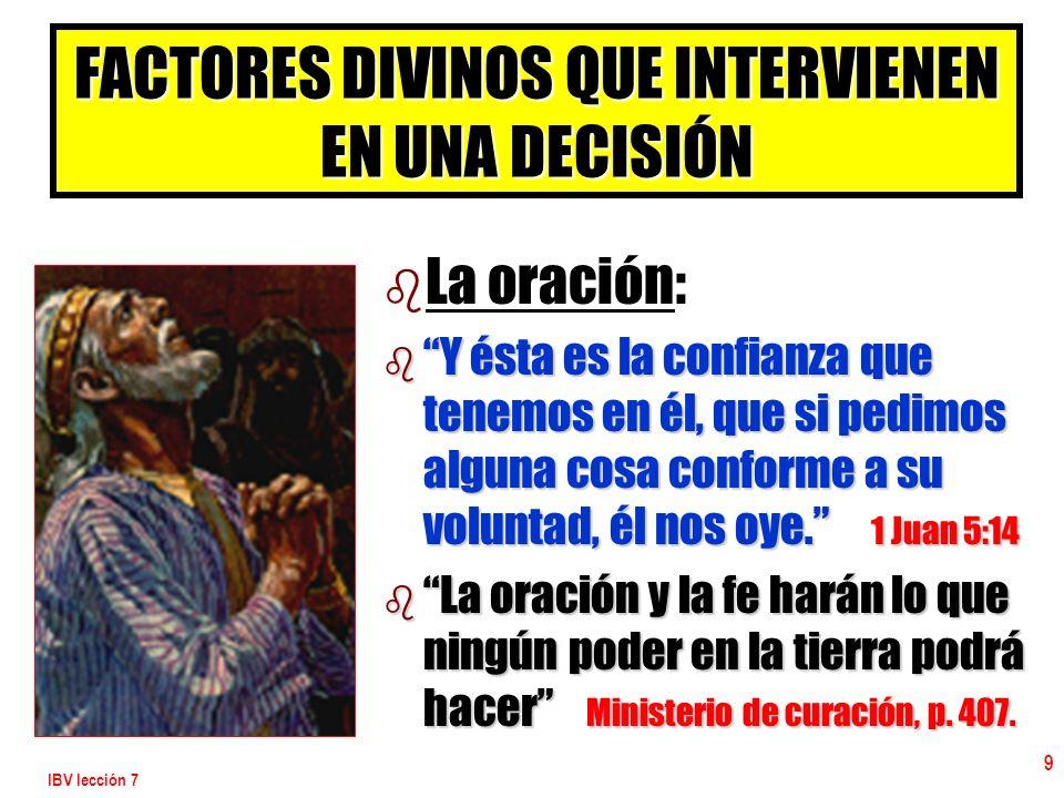 IBV lección 7 30 SIETE PRINCIPIOS PARA OBTENER DECISIONES 7.