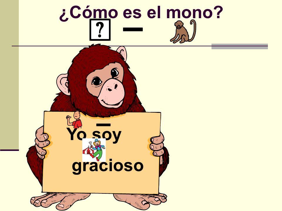 ¿Cómo es el mono? Yo soy gracioso