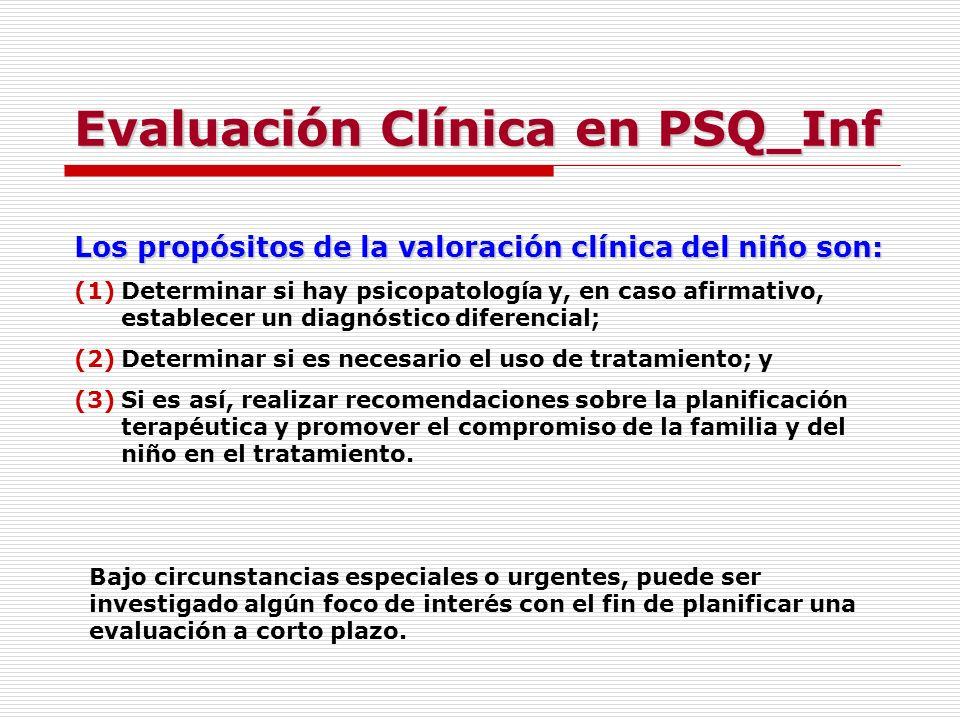 Los propósitos de la valoración clínica del niño son: (1)Determinar si hay psicopatología y, en caso afirmativo, establecer un diagnóstico diferencial