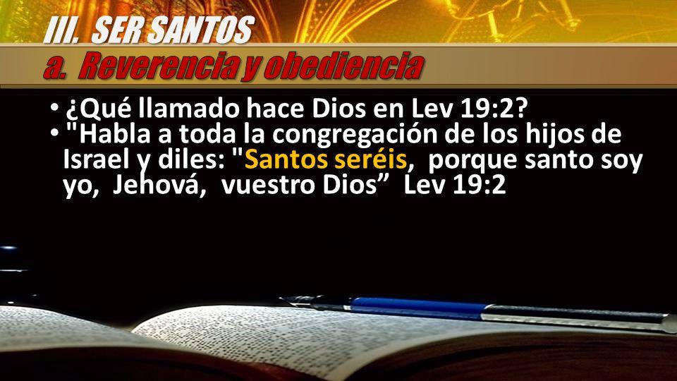 ¿Qué llamado hace Dios en Lev 19:2? ¿Qué llamado hace Dios en Lev 19:2?