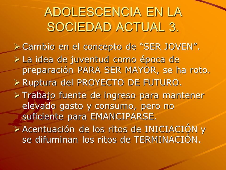 ADOLESCENCIA EN SOCIEDAD ACTUAL 4.