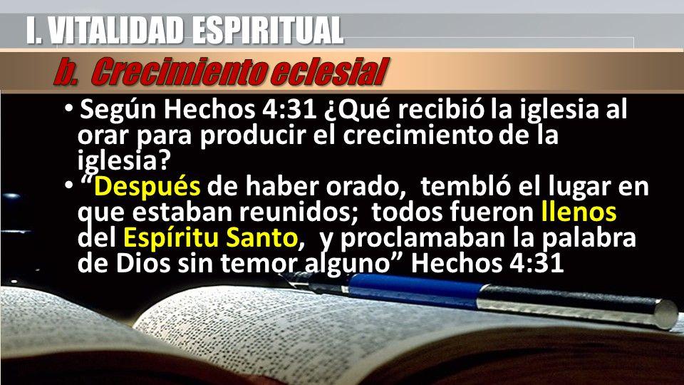 Según Hechos 4:31 ¿Qué recibió la iglesia al orar para producir el crecimiento de la iglesia.