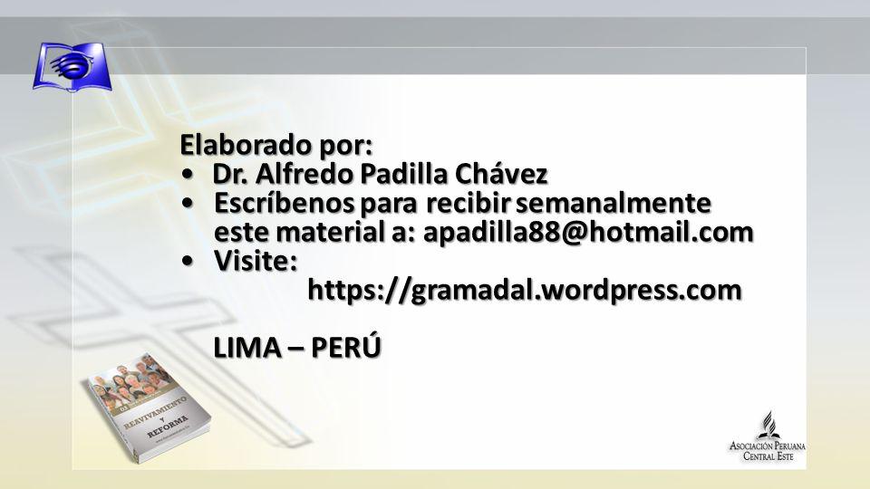 Elaborado por: Dr. Alfredo Padilla ChávezDr.