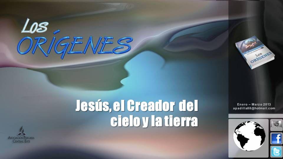 Jesús, el Creador del cielo y la tierra