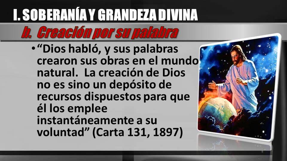 Dios habló, y sus palabras crearon sus obras en el mundo natural. La creación de Dios no es sino un depósito de recursos dispuestos para que él los em