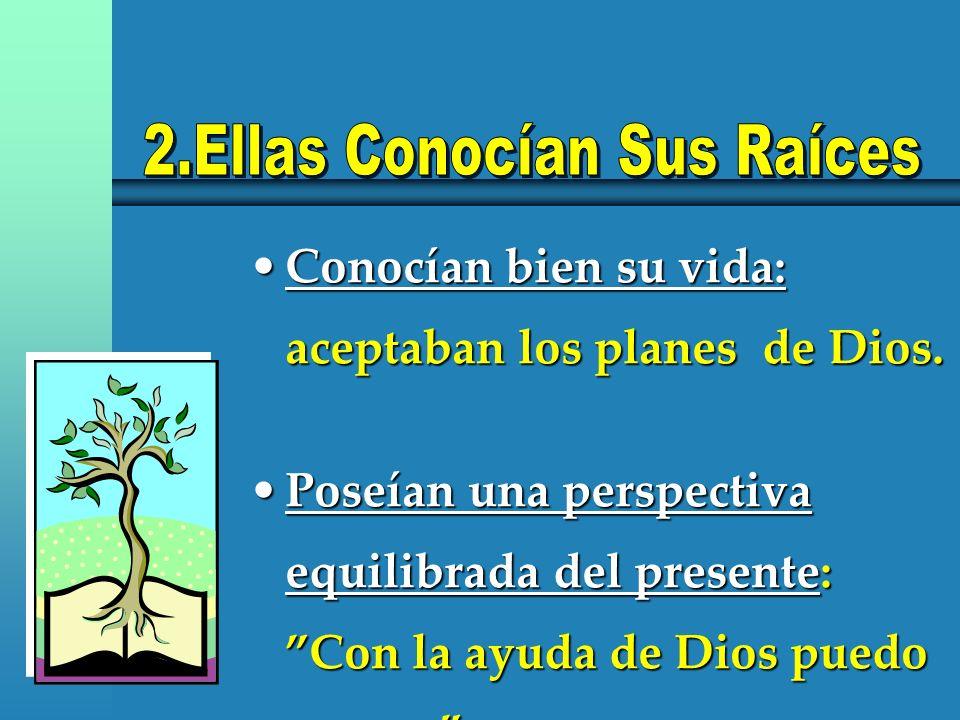Conocían bien su vida: aceptaban los planes de Dios.Conocían bien su vida: aceptaban los planes de Dios. Poseían una perspectiva equilibrada del prese
