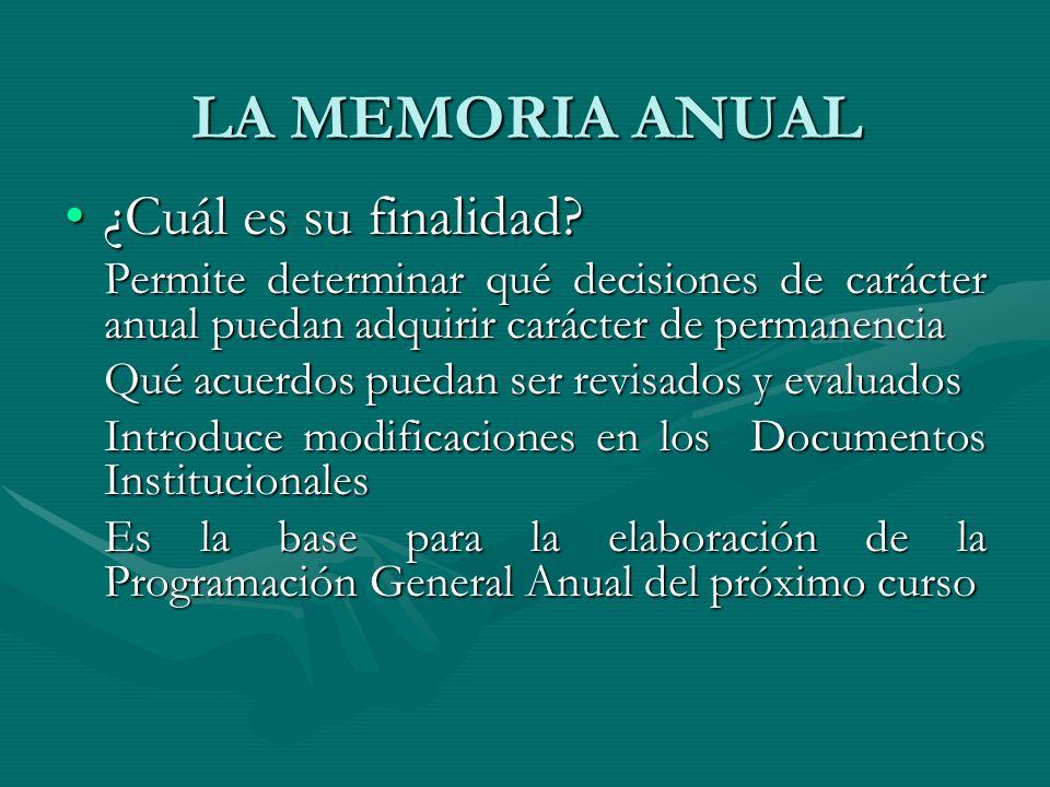 LA MEMORIA ANUAL ¿Cuál es su finalidad?¿Cuál es su finalidad? Permite determinar qué decisiones de carácter anual puedan adquirir carácter de permanen