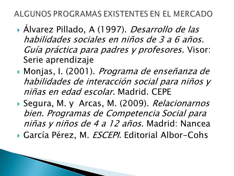 Álvarez Pillado, A (1997). Desarrollo de las habilidades sociales en niños de 3 a 6 años. Guía práctica para padres y profesores. Visor: Serie aprendi