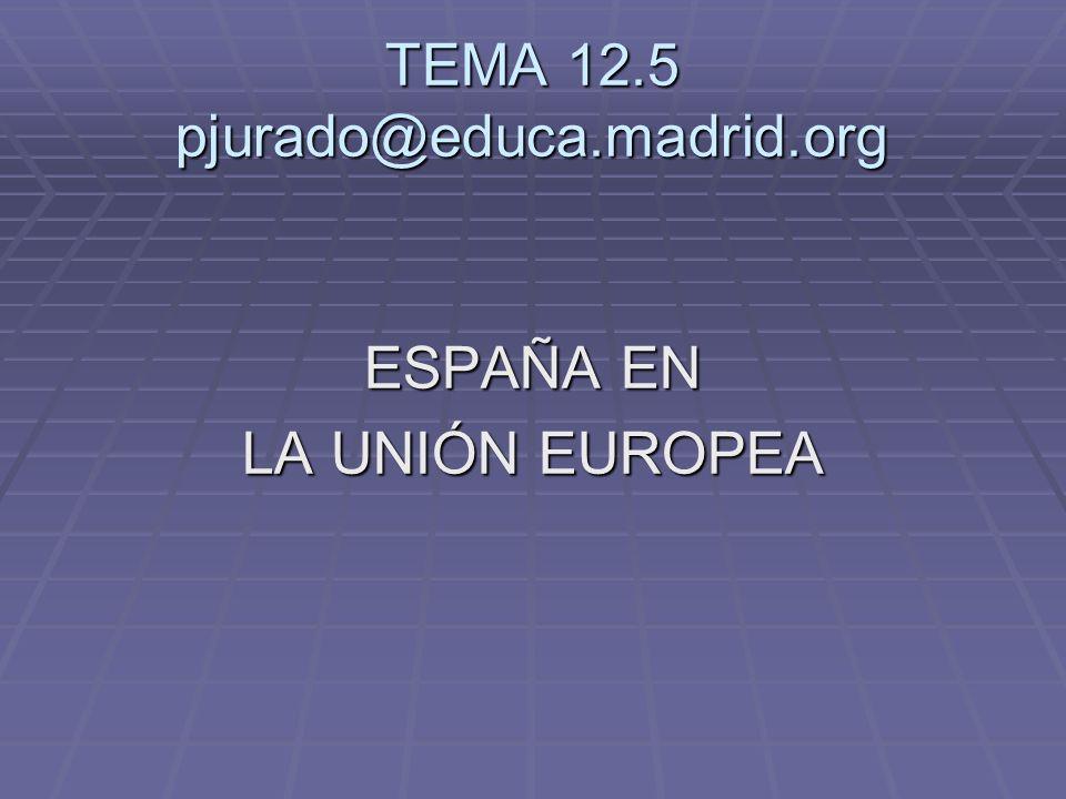 ESPAÑA EN LA UNIÓN EUROPEA España ingresó en la Comunidad Europea en 1986.