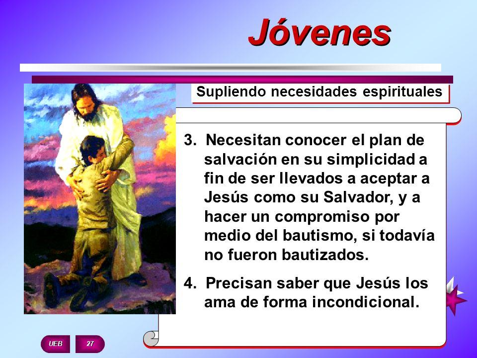 Supliendo necesidades espirituales 3. Necesitan conocer el plan de salvación en su simplicidad a fin de ser llevados a aceptar a Jesús como su Salvado
