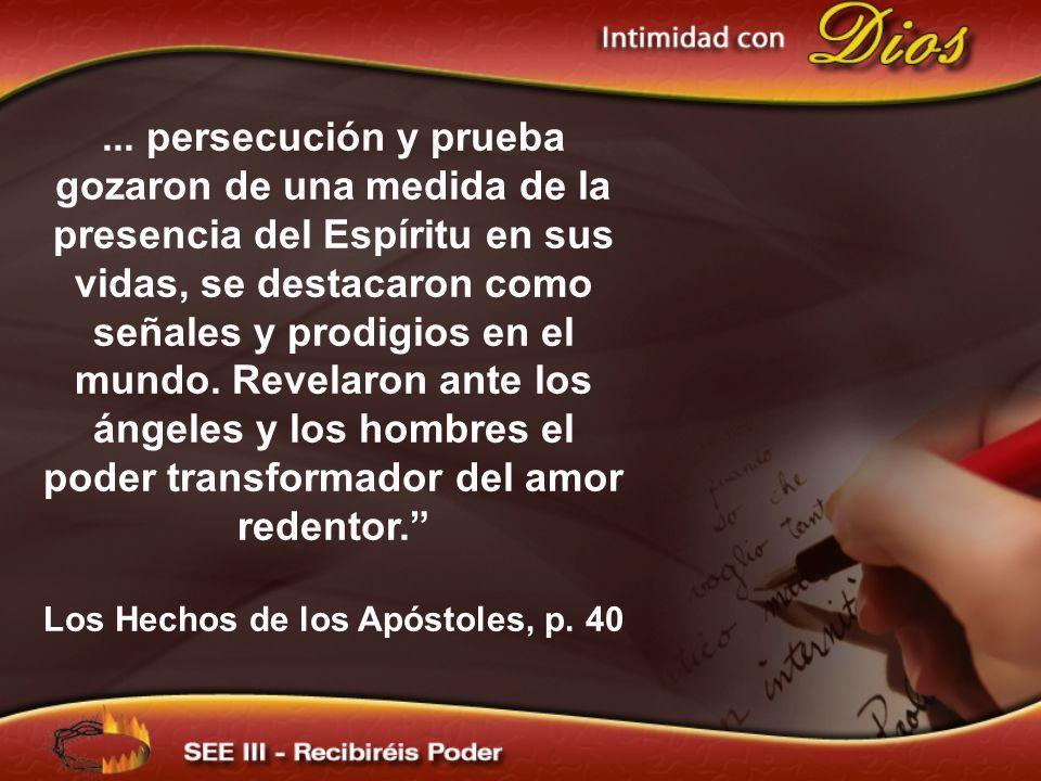 ... persecución y prueba gozaron de una medida de la presencia del Espíritu en sus vidas, se destacaron como señales y prodigios en el mundo. Revelaro