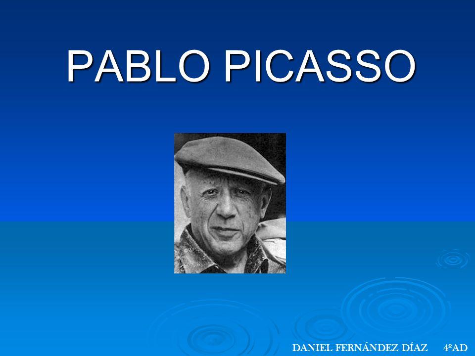 PABLO PICASSO DANIEL FERNÁNDEZ DÍAZ 4ºAD