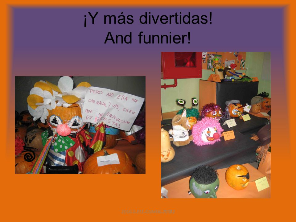 ¡Y más divertidas! And funnier! 2010-1-ES1-COM06-20382