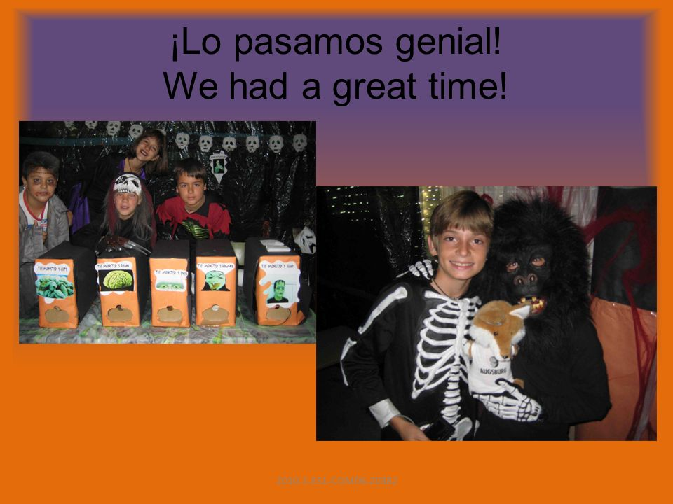 ¡Lo pasamos genial! We had a great time! 2010-1-ES1-COM06-20382