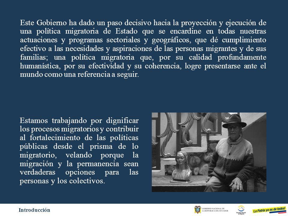 Introducción El mandato que recibimos de ellos : queremos poder elegir libremente entre la migración y la permanencia, queremos un Ecuador que nos incluya en su devenir, que nos devuelva la confianza.
