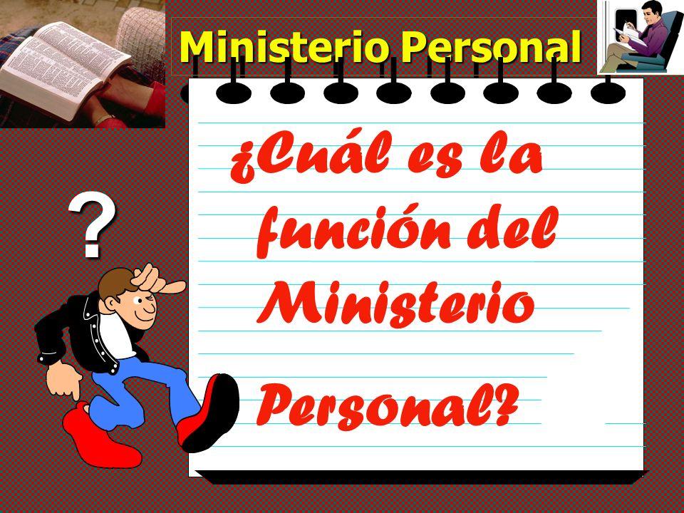Ministerio Personal ¿Cuál es la función del Ministerio Personal? ?