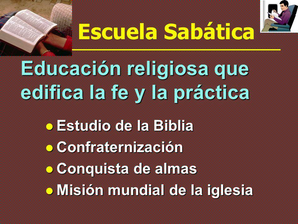 Estudio de la Biblia Estudio de la Biblia Confraternización Confraternización Conquista de almas Conquista de almas Misión mundial de la iglesia Misión mundial de la iglesia Educación religiosa que edifica la fe y la práctica