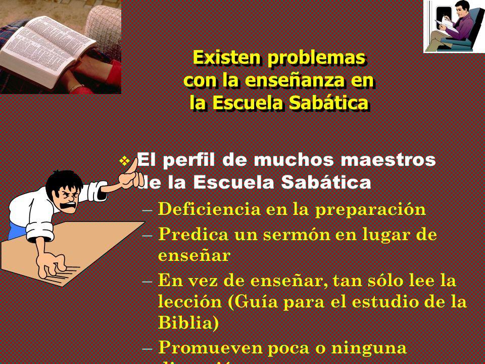 Existen problemas con la enseñanza en la Escuela Sabática