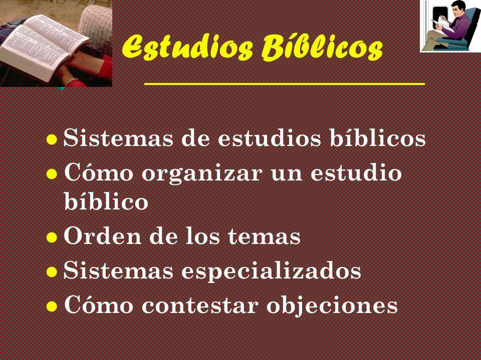 Estudios Bíblicos Sistemas de estudios bíblicos Cómo organizar un estudio bíblico Orden de los temas Sistemas especializados Cómo contestar objeciones