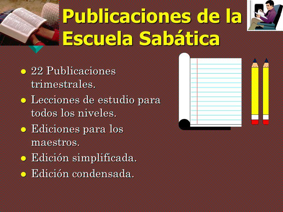 Publicaciones de la Escuela Sabática 22 Publicaciones trimestrales.