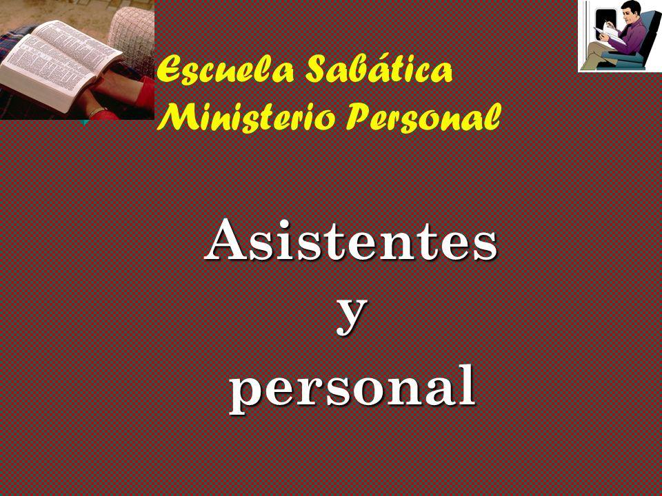 Escuela Sabática Ministerio Personal Una colaboración que promueva el crecimiento mundial de la iglesia