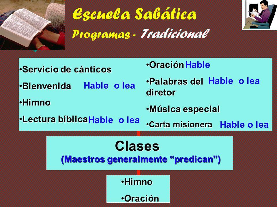 Escuela Sabática Programa - Tradicional Servicio de cánticosServicio de cánticos BienvenidaBienvenida HimnoHimno Lectura bíblicaLectura bíblica Oració