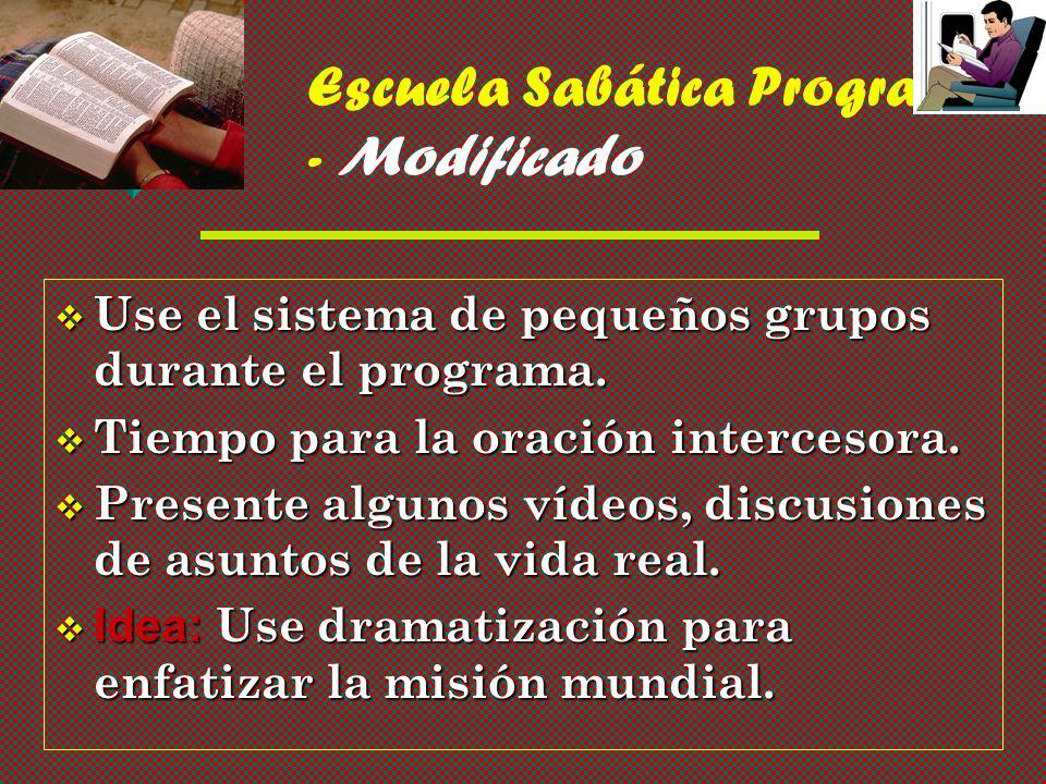 Escuela Sabática Programa - Modificado v Use el sistema de pequeños grupos durante el programa.