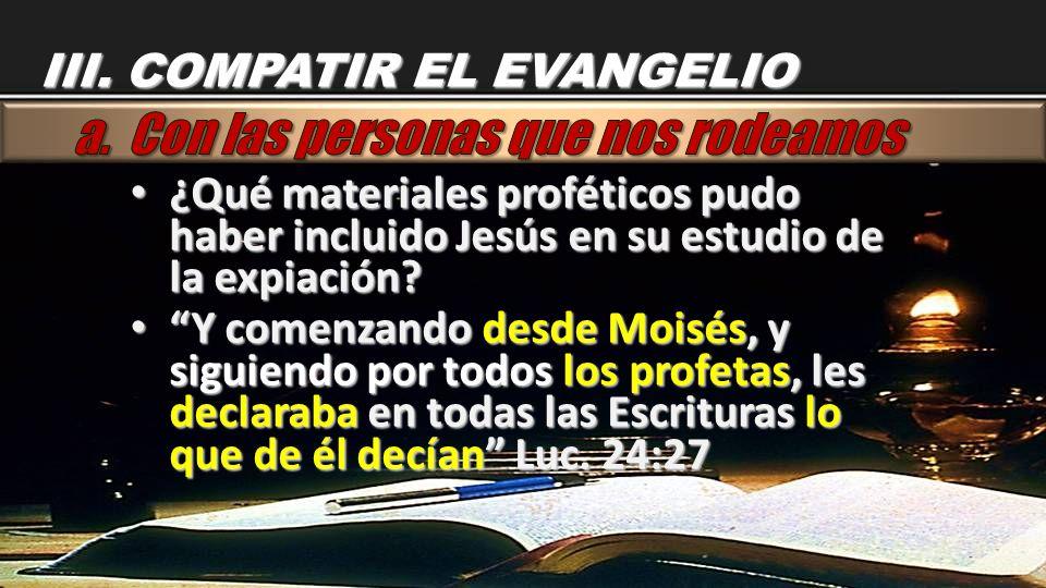 ¿Qué materiales proféticos pudo haber incluido Jesús en su estudio de la expiación? ¿Qué materiales proféticos pudo haber incluido Jesús en su estud