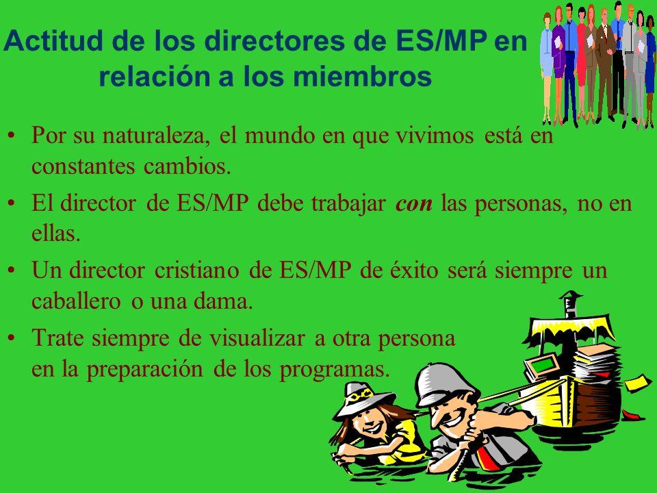 Ideas generales –Recuerde: Los oficiales de la iglesia de ES/MP son importantes. –Exprese confianza y aprecio con frecuencia por los buenos trabajos e