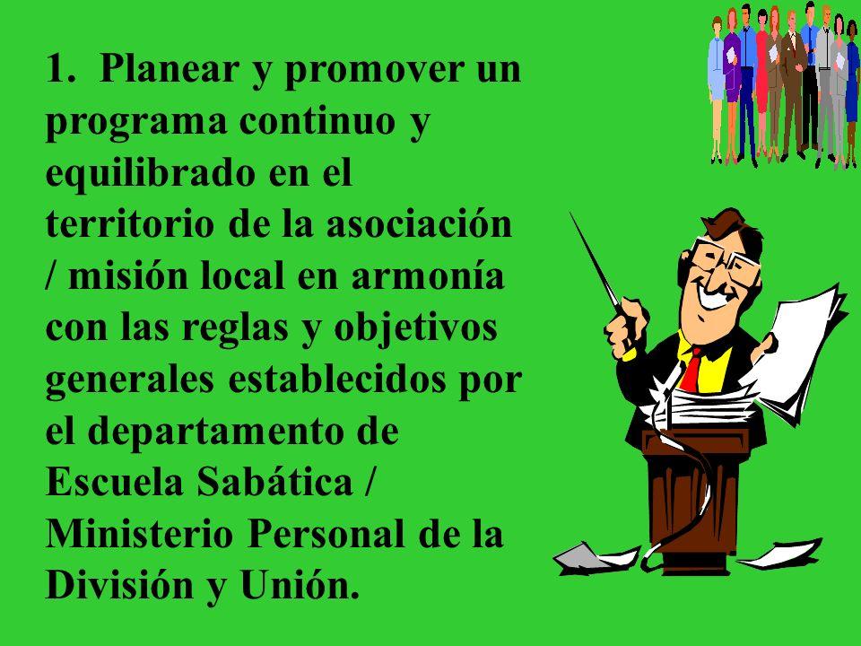 El Director de Escuela Sabática/Ministerio Personal y su Presidente El presidente es el responsable por todos los departamentos.