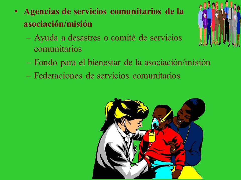 Agencias de la iglesia de Servicios Comunitarios –Sociedad de Dorcas –Unidad de servicio comunitario, una sala de bienestar –Centro de servicios comun