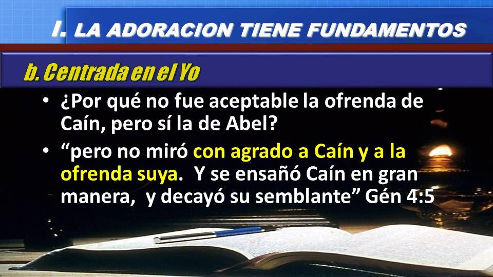 ¿Por qué no fue aceptable la ofrenda de Caín, pero sí la de Abel? pero no miró con agrado a Caín y a la ofrenda suya. Y se ensañó Caín en gran manera,