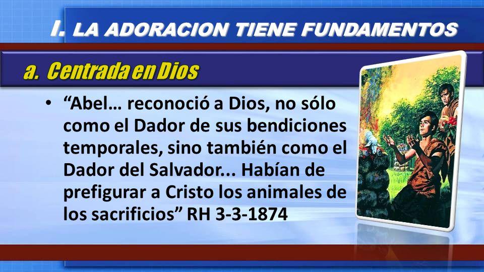 Abel… reconoció a Dios, no sólo como el Dador de sus bendiciones temporales, sino también como el Dador del Salvador... Habían de prefigurar a Cristo