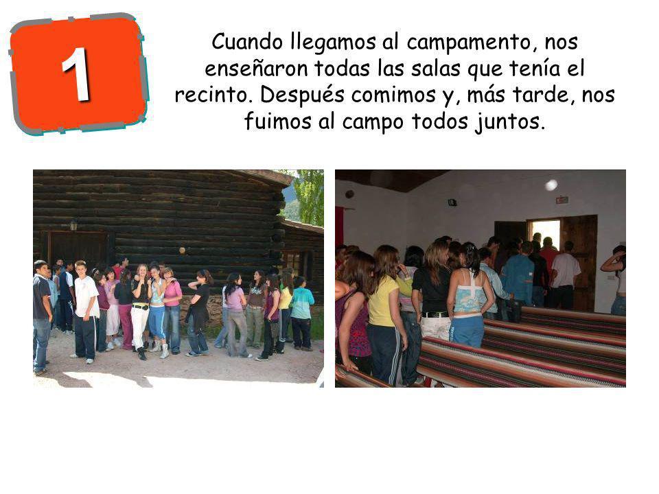 Cuando llegamos al campamento, nos enseñaron todas las salas que tenía el recinto.