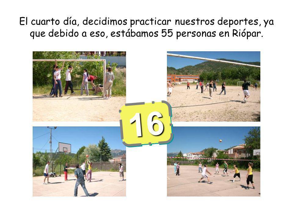 El cuarto día, decidimos practicar nuestros deportes, ya que debido a eso, estábamos 55 personas en Riópar.