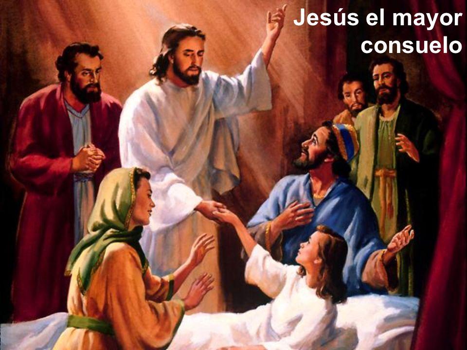 Jesús el mayor consuelo