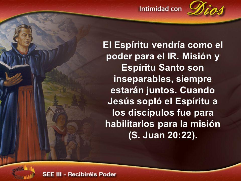 El Espíritu vendría como el poder para el IR.