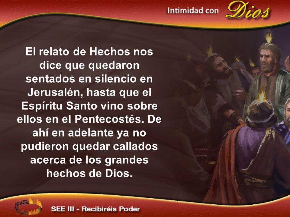 El relato de Hechos nos dice que quedaron sentados en silencio en Jerusalén, hasta que el Espíritu Santo vino sobre ellos en el Pentecostés.