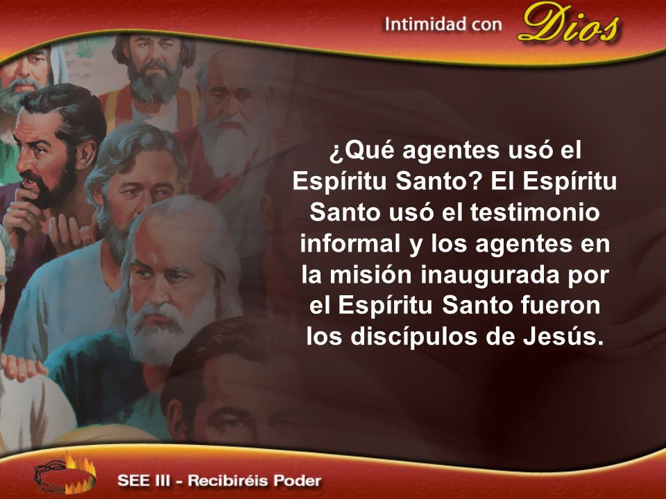 ¿Qué agentes usó el Espíritu Santo.