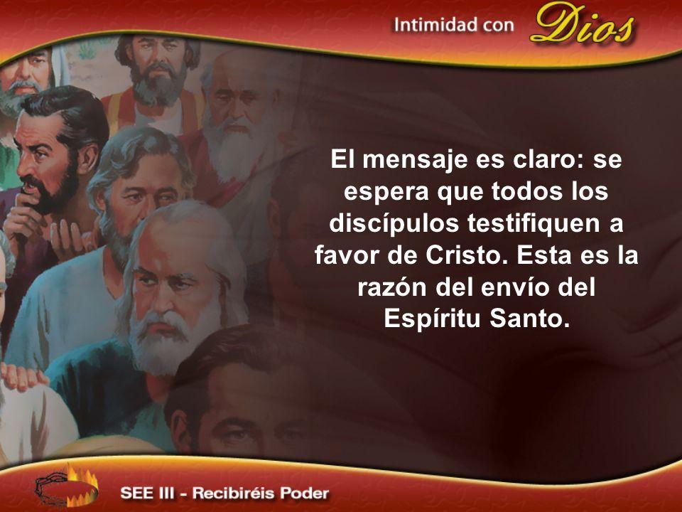 El mensaje es claro: se espera que todos los discípulos testifiquen a favor de Cristo.