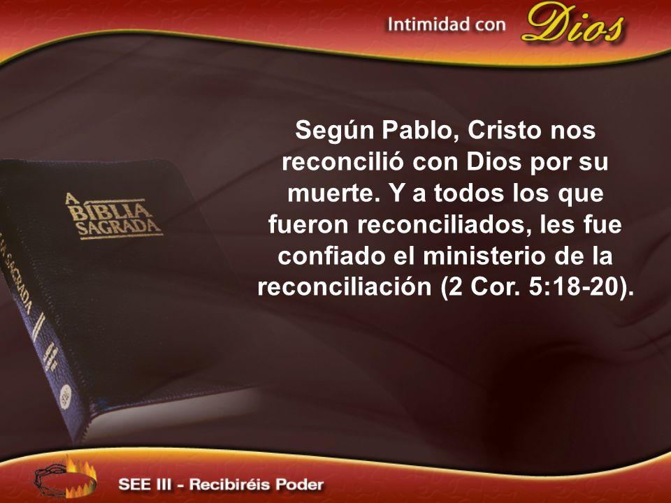Según Pablo, Cristo nos reconcilió con Dios por su muerte.