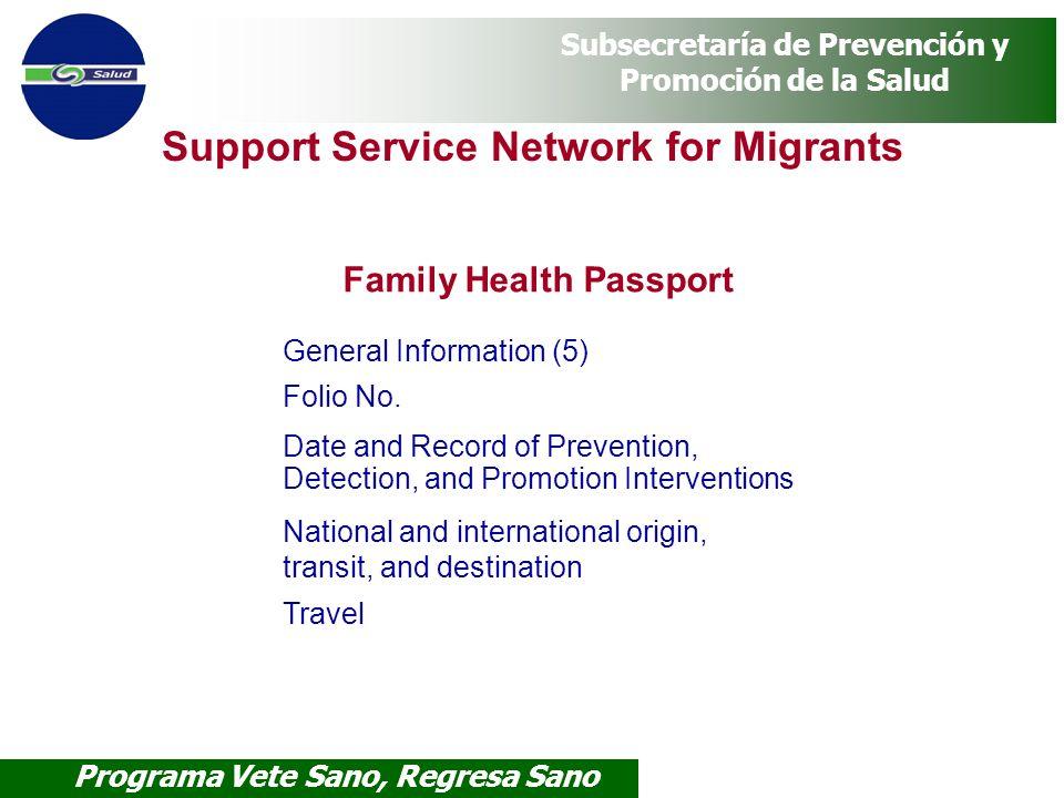 Programa Vete Sano, Regresa Sano Subsecretaría de Prevención y Promoción de la Salud Support Service Network for Migrants Family Health Passport Gener