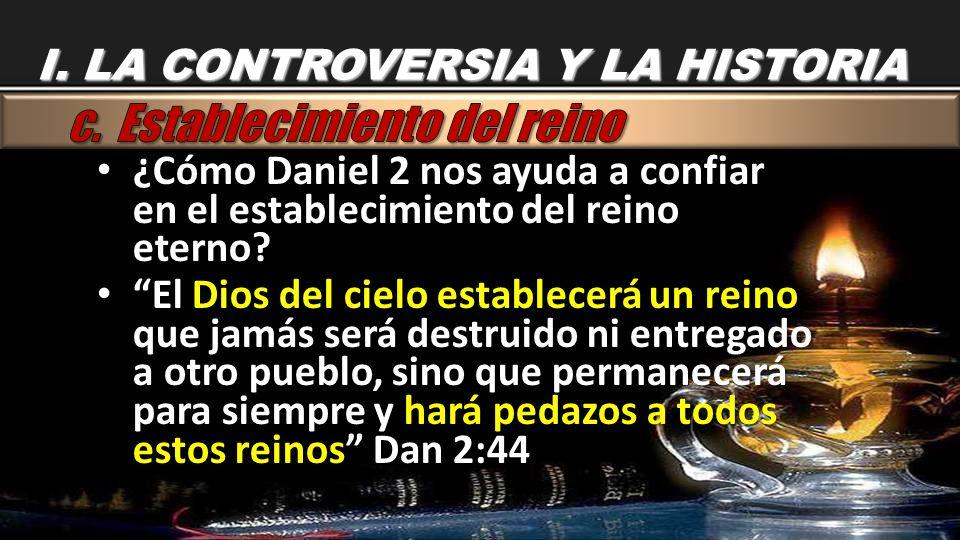 ¿Cómo Daniel 2 nos ayuda a confiar en el establecimiento del reino eterno? ¿Cómo Daniel 2 nos ayuda a confiar en el establecimiento del reino eterno?
