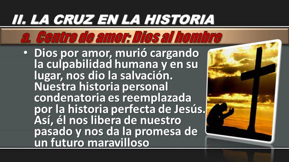 Dios por amor, murió cargando la culpabilidad humana y en su lugar, nos dio la salvación. Nuestra historia personal condenatoria es reemplazada por la